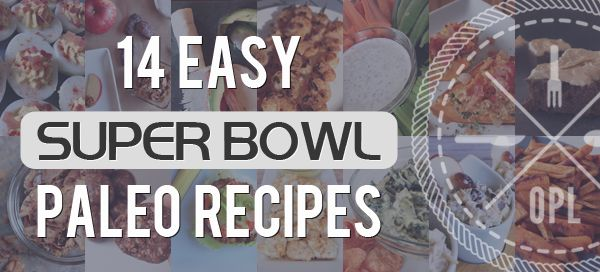 real food recipe round up + weekly meal plan featuring super bowl paleo recipes