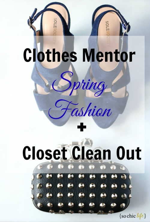 Clothes Mentor Spring Fashion + Closet Clean Out